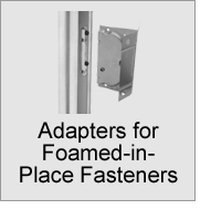 Adapters for Foamed-in-Place Fasteners