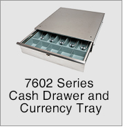 7602 Series Cash Drawer and Currency Tray