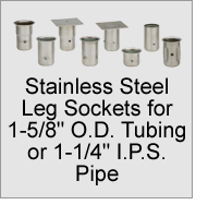 "Stainless Steel Leg Sockets for 1-5/8"" O.D. Tubing or 1-1/4"" I.P.S Pipe"