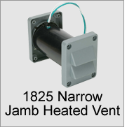 1825 Narrow Jamb Heated Vent