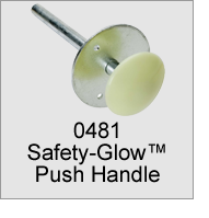 0481 Safety-Glow Push Handle