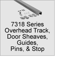 7318 Series Overhead Track, Door Sheaves, Guides, Pins, and Stop